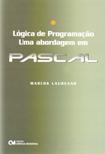 Livro de Lógica de Programação - Uma Abordagem em Pascal.