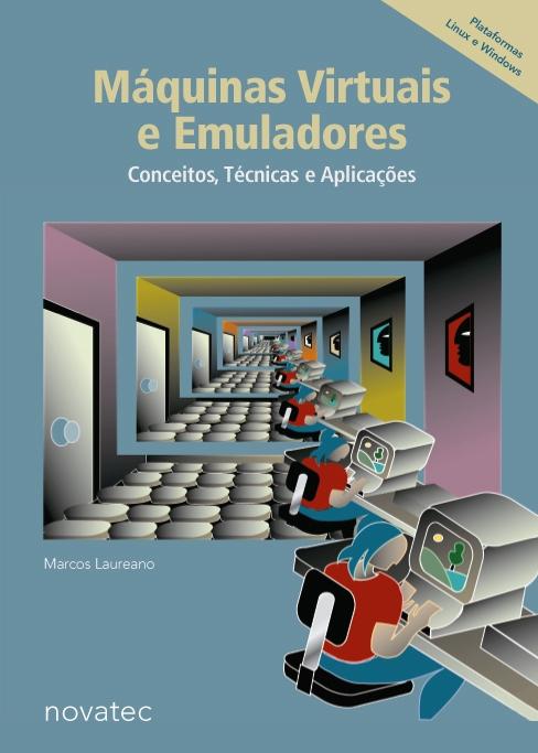 Máquinas Virtuais e Emuladores.